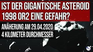 Ist der gigantische Asteroid 1998 OR2 eine Gefahr? - Annäherung am
