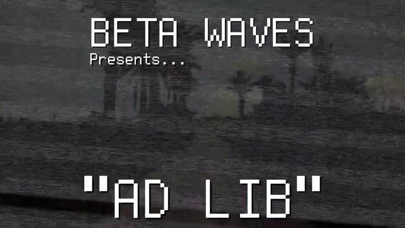 BETA WAVES - AD LIB (Official Video)