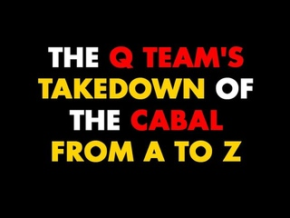 The Q Team's Takedown of the Cabal from A to Z