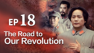 [FULL] 【The Road to Our Revolution】 (Cradle of People's Republic of China)| China Drama