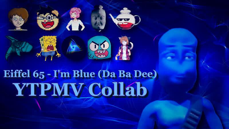 [перезалив для ВКонтакте] Eiffel 65 - I'm Blue (Da Ba Dee) (YTPMV Collab)