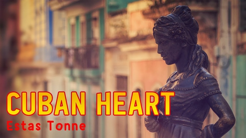 CUBAN HEART Official Music Video Estas Tonne