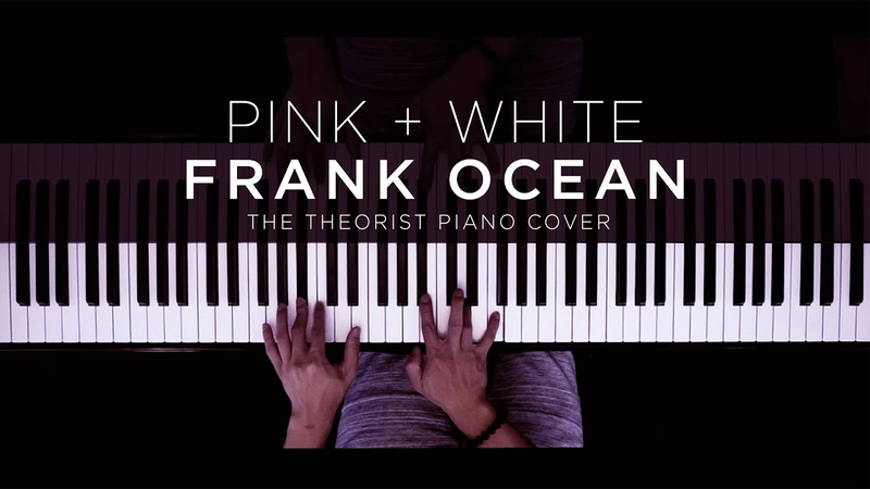 Frank Ocean Pink White The Theorist Piano Cover