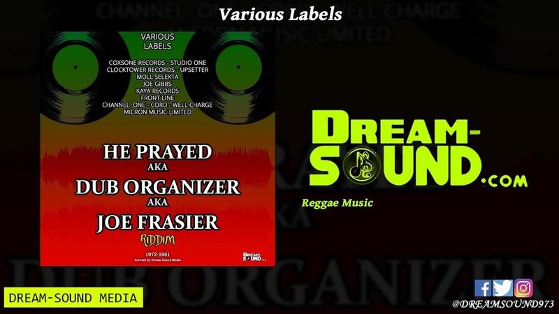 He Prayed Riddim aka Dub Organizer Riddim aka Joe Frasier Riddim 1972 1981 Various Labels