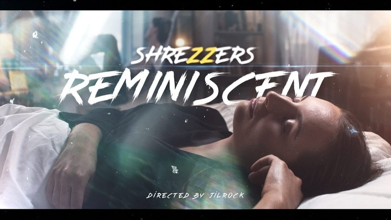 SHREZZERS Reminiscent official video