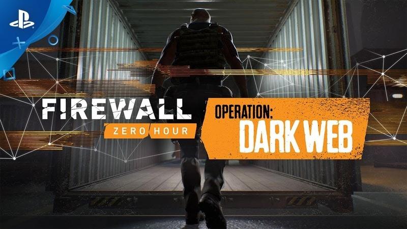 Firewall Zero Hour – Dark Web Reveal Trailer   PS VR
