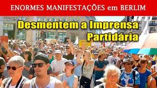 IMAGENS das enormes MANIFESTAÇÕES em BERLIM DESMENTEM a Imprensa partidária no Brasil e do Mundo