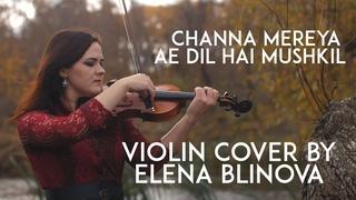 Channa Mereya (Ae Dil Hai Mushkil) - Elena Blinova, violin cover