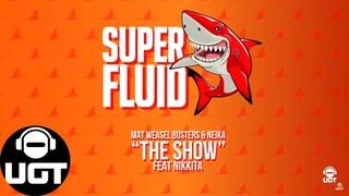 Mat Weasel Busters & Neika feat Nikkita - The Show
