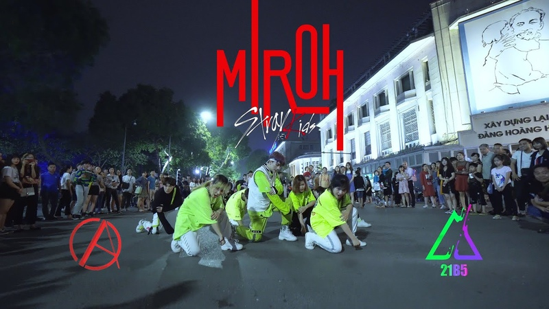 KPOP IN PUBLIC CHALLENGE Stray Kids 스트레이 키즈 MIROH DANCE COVER BY CAC 21B5 from Vietnam