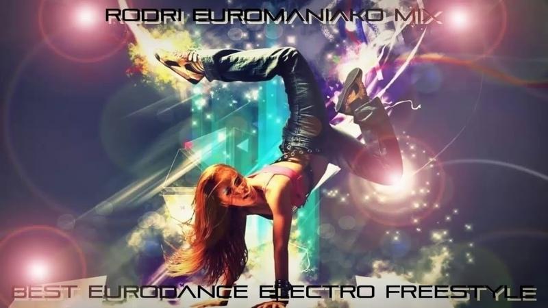 RODRI EUROMANIAKO MIX BEST EURODANCE ELECTRO FREESTYLE 2019