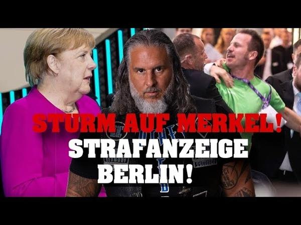 STURM auf MERKEL! STRAFANZEIGE Berlin!