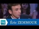 Eric Zemmour L'homme qui ne s'aimait pas Archive INA