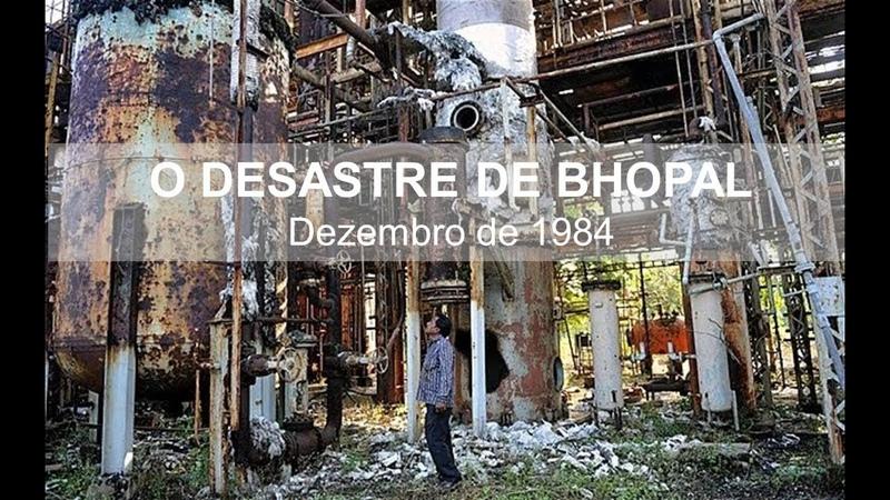 O desastre de Bhopal (documentário History Channel)
