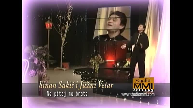 Sinan Saki i Juni Vetar - Ne pitaj me brate (StudioMMI Video)