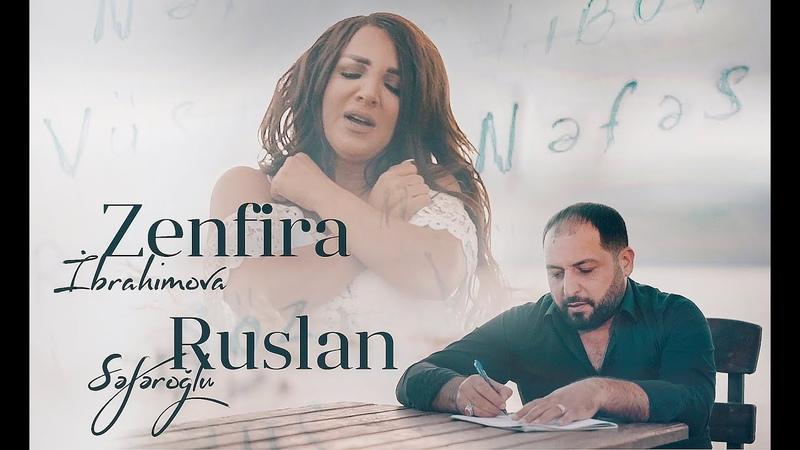 Zenfira İbrahimova ft Ruslan Seferoğlu Nefes Yeni Klip 2019