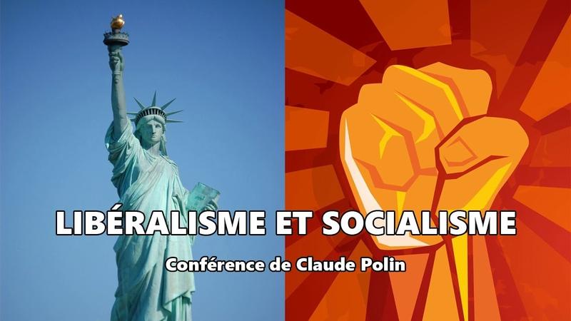Libéralisme et socialisme deux frères ennemis Conférence de Claude Polin