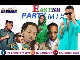 EASTER PARTY MIX APRIL 2020/Master Kg/Naira Marley/Lil Kish/Olamide/Tenkno/WizKid/DJ LIGHTER/Bcross