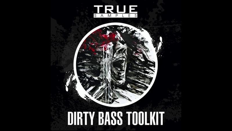 Dirty Bass Toolkit True Samples