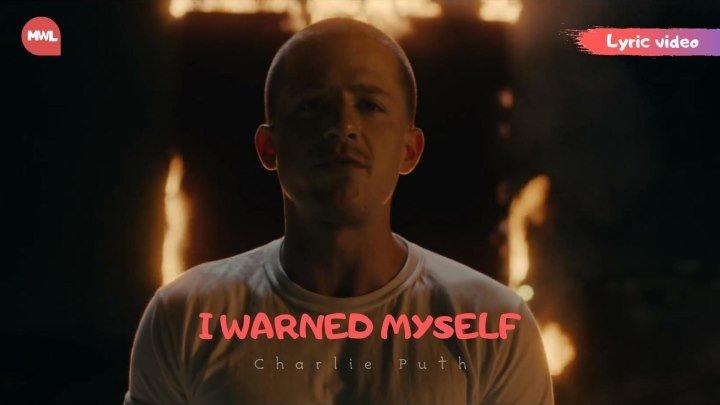 Charlie Puth - I Warned Myself (Lyric video)