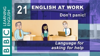 Asking for help – 21 – English at Work gets you the help you need