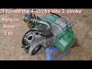 tôi chế động cơ 4 thì lại thành 2 thì | I turned the 4-stroke into 2-stroke