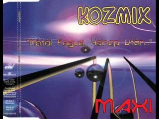 Kozmix - Mától Fogva, Holnap Után... (Raversion)