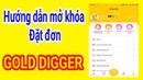 GOLD DIGGER Hướng Dẫn Mở Khóa Đặt 60 Đơn Quay Tặng Thẻ Cào