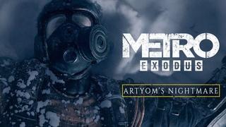 Metro Exodus – CGI-трейлер «Кошмар Артема»