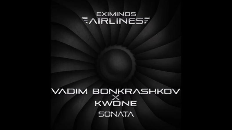 Vadim Bonkrashkov X KWONE - Sonata