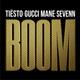 Tiësto, Sevenn feat. Gucci Mane - BOOM