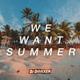 DJ DimixeR - We Want Summer