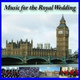 Royal Wedding Music Orchestra - The Royal Wedding Processional