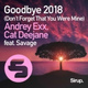 Andrey Exx & Cat Deejane feat. Savage feat. Savage - Goodbye (Don't Forget That You Were Mine) 2018