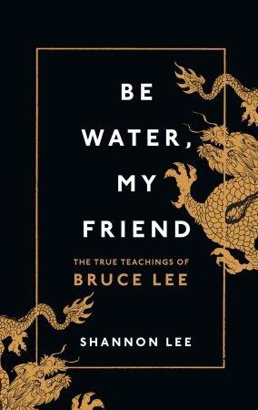 Be Water, My Friend, UK - Shannon Lee