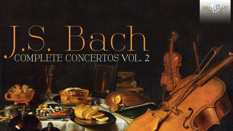J S Bach Complete Concertos Vol 2 Full Album