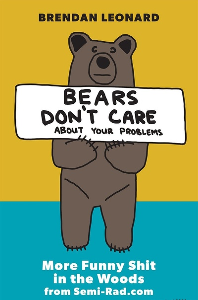 Bears Don't Care About Your Problems More Funny Shit in the Woods from Semi-Rad