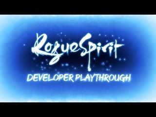 Rogue Spirit: Developer Playthrough