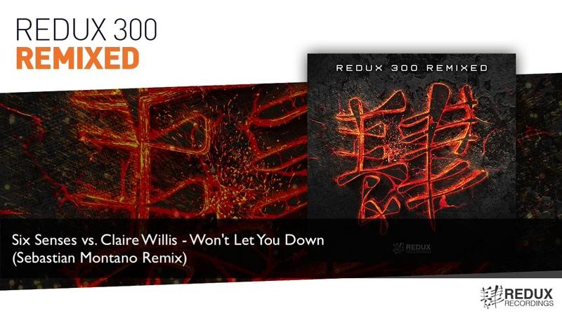 Six Senses vs Claire Willis Won't Let You Down Sebastian Montano Remix (Full Version)
